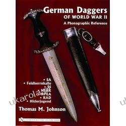 German Daggers of World War II - a Photographic Reference volume 2 Pozostałe