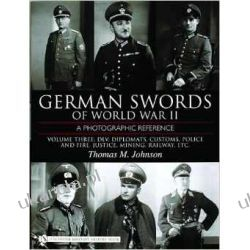 German Swords of World War II: A Photographic Reference, Vol. 3: DLV, Diplomats, Customs, Police and Fire, Justice, Mining, Railway Pozostałe