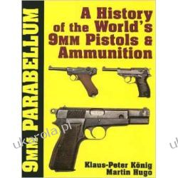 9mm Parabellum: The History & Development of the Worlds 9mm Pistols & Ammunition Biografie, wspomnienia