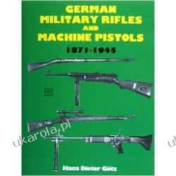 German Military Rifles & Machine Pistols 1871-1945 wydanie po 1945