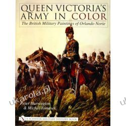 Queen Victoria's Army in Color: The British Military Paintings of Orlando Norie  Pozostałe