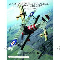 A History of No.6 Squadron: Royal Naval Air Service in World War I  wydanie po 1945