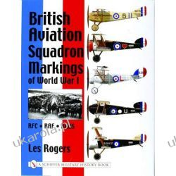 British Aviation Squadron Markings of World War I: Rfc - Raf - Rnas wydanie po 1945
