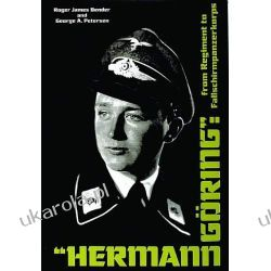 Hermann Goring: From Regiment to Fallschirmpanzerkorps wydanie po 1945
