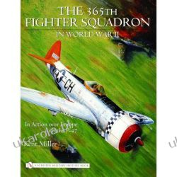 365th Fighter Squadron in World WarII: In Action over Europe with the P-47  wydanie po 1945