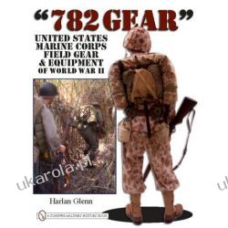 782 Gear: United States Marine Corps Field Gear & Equipment of World War II Harlan Glenn  wydanie po 1945
