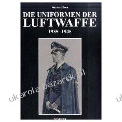 Die Uniformen der Luftwaffe 1935-1945 Werner Horn Pozostałe