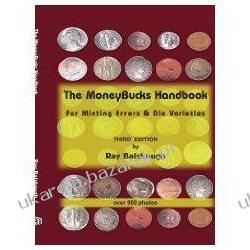 The Moneybucks Handbook: For Minting Errors & Die Varieties Ray Balsbaugh