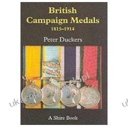 British Campaign Medals 1815-1914 Peter Duckers Medale i odznaczenia