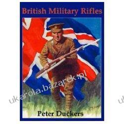 British Military Rifles 1800-2000 Peter Duckers Pozostałe