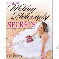 Digital Wedding Photography Secrets Rick Sammon