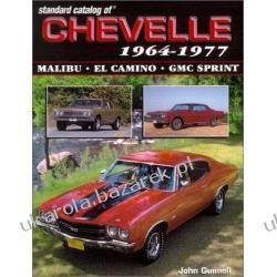 Standard Catalog of Chevelle 1964-1987 John Gunnell Pozostałe