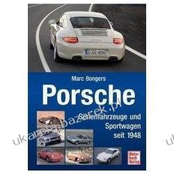 Porsche Serienfahrzeuge und Sportwagen seit 1948 Marc Bongers Pozostałe