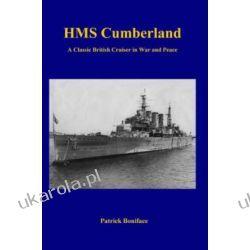 HMS Cumberland: A Classic British Cruiser in War and Peace Pozostałe