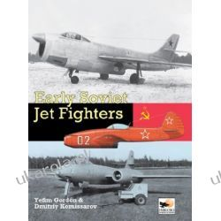Early Soviet Jet Fighters Gordon Yefim Dmitriy Komissarov Pozostałe