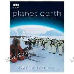 Planet Earth The Making of an Epic Series David Nicolson-Lord BBC  Zagraniczne