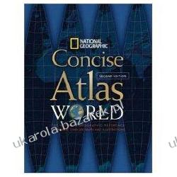 National Geographic Concise Atlas of the World National Geographic Society