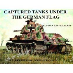Captured Tanks Under the German Flag – Russian Battle Tanks Pozostałe