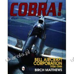 Cobra!: The Bell Aircraft Corporation 1934-1946   Birch Matthews Biografie, wspomnienia