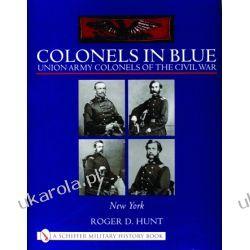 Colonels in Blue: Union Army Colonels of the Civil War: • New York • Samochody