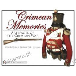 Crimean Memories: Artefacts of the Crimean War Pozostałe albumy i poradniki