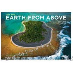 The New Earth from Above: 365 Days Yann Arthus-Bertrand Pozostałe