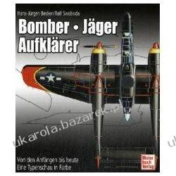 Bomber-Jäger-Aufklärer Von den Anfängen bis heute Eine Typenschau in Farbe Hans-Jürgen Becker Historyczne