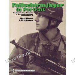 Fallschirmjäger in Portrait: Studio and Field Portraits of German Paratroops in World War II   Chris Mason & Eric Queen Mundury, odznaki i odznaczenia