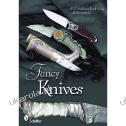 Fancy Knives: A Complete Analysis & Introduction to Make Your Own Stefan Steigerwald & Ernst G. Siebeneicher-Hellwig Lotnictwo