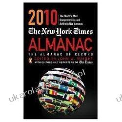 The New York Times Almanac 2010 The Almanac of Record John W. Wright