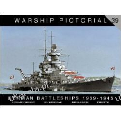 Warship Pictorial No. 39 - German Battleships 1939-1945