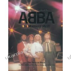 From Abba to Mamma Mia! The Official Book Ciasta, desery