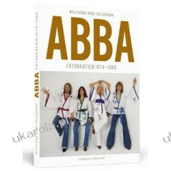 ABBA - Fotografien 1974 - 1980 Sztuka, malarstwo i rzeźba