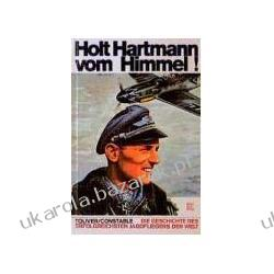Holt Hartmann vom Himmel! Raymond F. Toliver