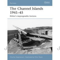 The Channel Islands 1941-45 Hitler's Impregnable Fortress Charles Stephenson Chris Taylor Politycy