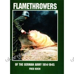 Flamethrowers of the German Army 1914-1945 Pozostałe