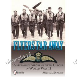 Flyers Far Away: Australian Aircrews over Europe in World War II Kalendarze ścienne
