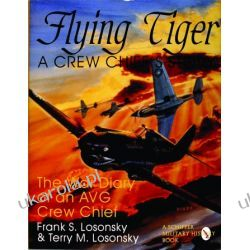 Flying Tiger: A Crew Chief's Story: The War Diary of an AVG Crew Chief Ptaki