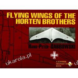Flying Wings of the Horten Brothers  Lotnictwo