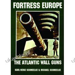 Fortress Europe: The Atlantic Wall Guns  Fortyfikacje