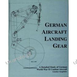 German Aircraft Landing Gear: A Detailed Study of German World War II Combat Aircraft    Kalendarze ścienne