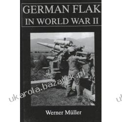 German Flak in World War II Schiffer Military Aviation History Werner Muller Zagraniczne