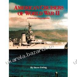 American Cruisers of World War II A Pictorial Encyclopedia Steve Ewing Kalendarze ścienne