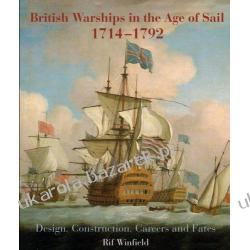 British Warships in the Age of Sail 1714-1792: Design, Construction, Careers and Fates Rif Winfield Marynarka Wojenna