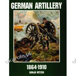 German Artillery 1864-1910   Sonja Wetzig Kampanie i bitwy
