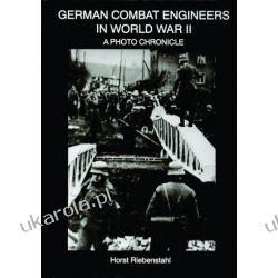 German Combat Engineers in World War II: A Photo Chronicle    Pozostałe