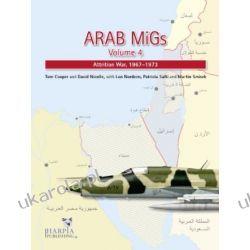 Arab Migs Volume 4: Transition and War of Attrition 1967-1973  Historyczne