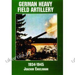 German Heavy Field Artillery in World War II Pozostałe