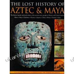 LOST HISTORY OF AZTEC & MAYA Charles Phillips Szkutnictwo