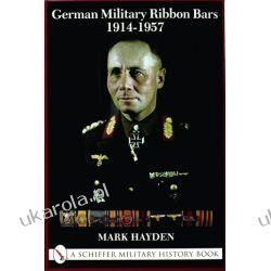 German Military Ribbon Bars: 1914-1957   Mark Hayden Wybitne postaci